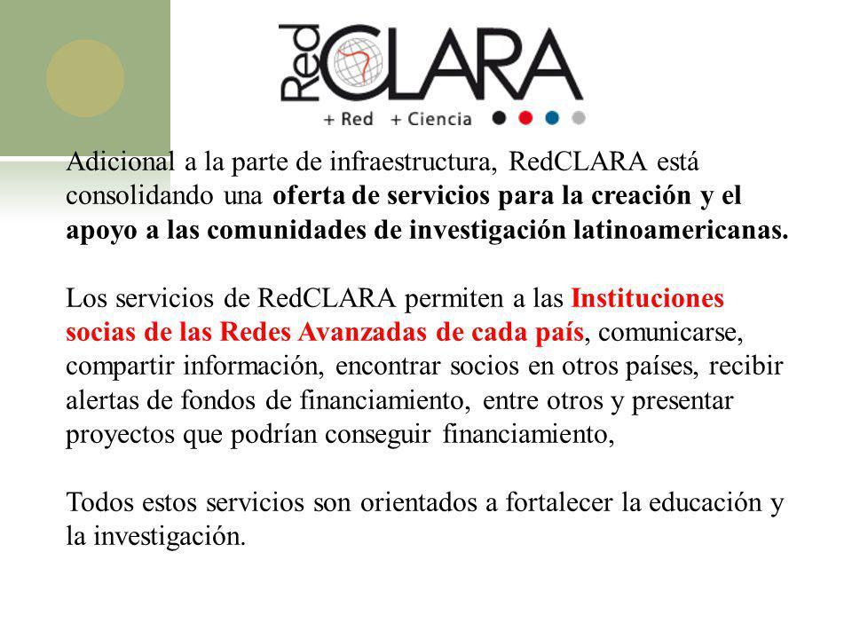 Adicional a la parte de infraestructura, RedCLARA está consolidando una oferta de servicios para la creación y el apoyo a las comunidades de investiga