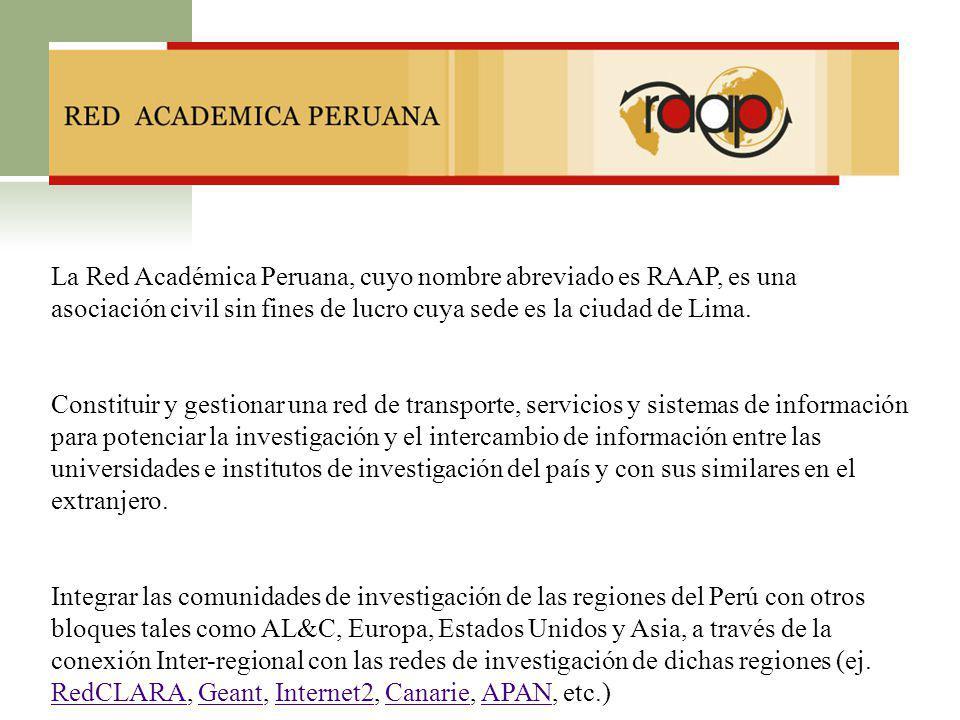 La Red Académica Peruana, cuyo nombre abreviado es RAAP, es una asociación civil sin fines de lucro cuya sede es la ciudad de Lima. Constituir y gesti