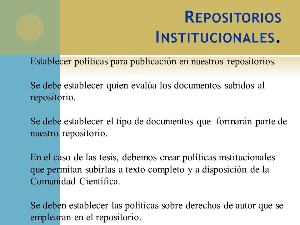 Establecer políticas para publicación en nuestros repositorios. Se debe establecer quien evalúa los documentos subidos al repositorio. Se debe estable