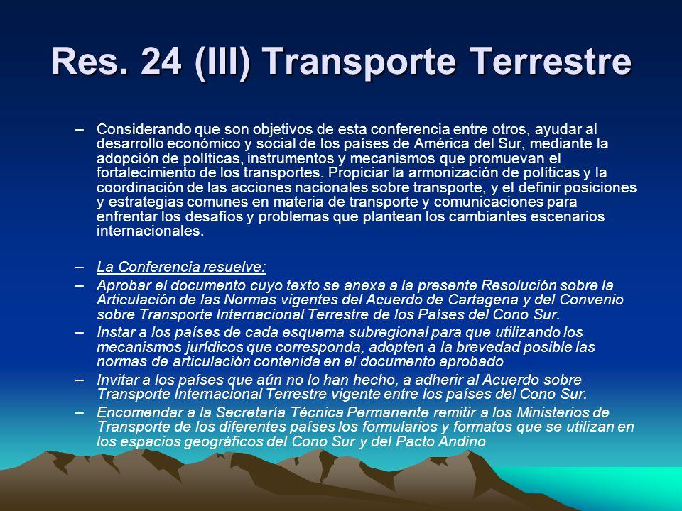 Res. 24 (III) Transporte Terrestre –Considerando que son objetivos de esta conferencia entre otros, ayudar al desarrollo económico y social de los paí