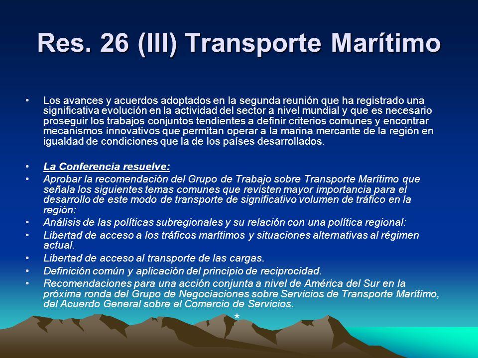 Res. 26 (III) Transporte Marítimo Los avances y acuerdos adoptados en la segunda reunión que ha registrado una significativa evolución en la actividad