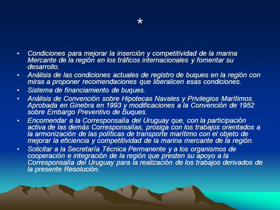 * Condiciones para mejorar la inserción y competitividad de la marina Mercante de la región en los tráficos internacionales y fomentar su desarrollo.