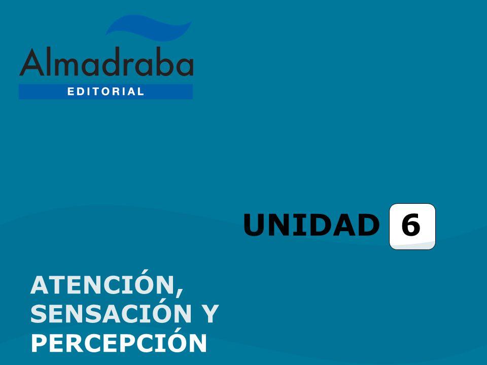 UNIDAD 6 ATENCIÓN, SENSACIÓN Y PERCEPCIÓN