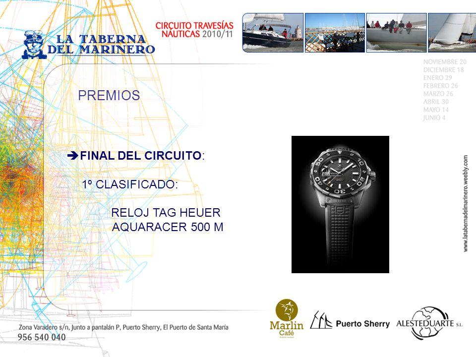 FINAL DEL CIRCUITO: 1º CLASIFICADO: RELOJ TAG HEUER AQUARACER 500 M PREMIOS