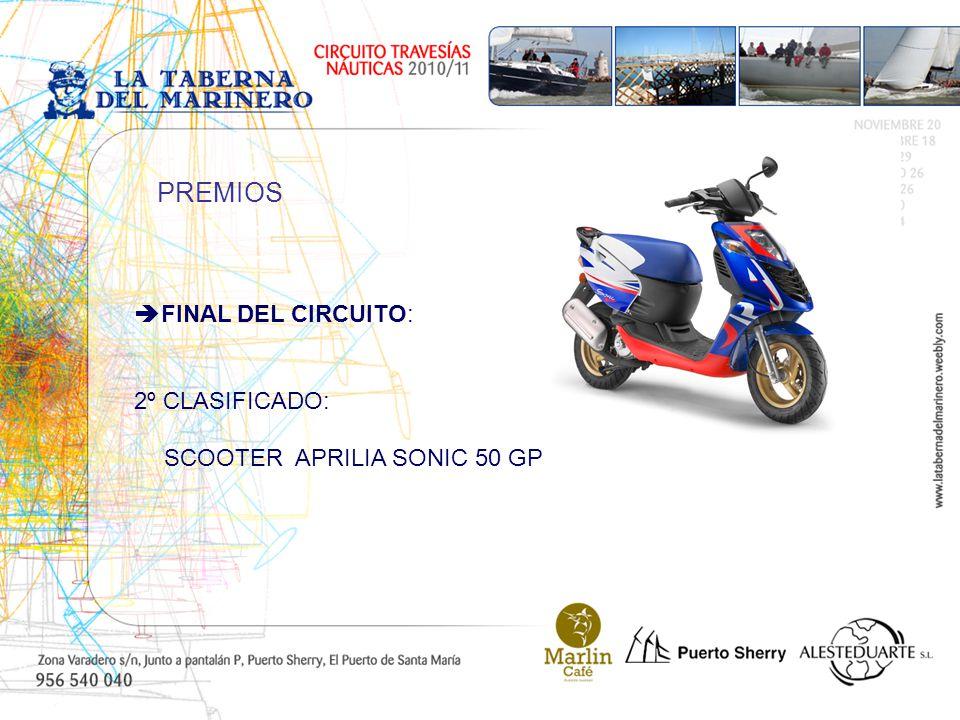 FINAL DEL CIRCUITO: 2º CLASIFICADO: SCOOTER APRILIA SONIC 50 GP PREMIOS