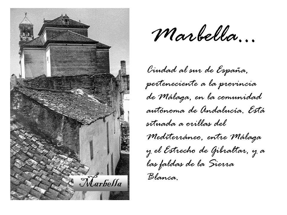 Ciudad al sur de España, perteneciente a la provincia de Málaga, en la comunidad autónoma de Andalucía.