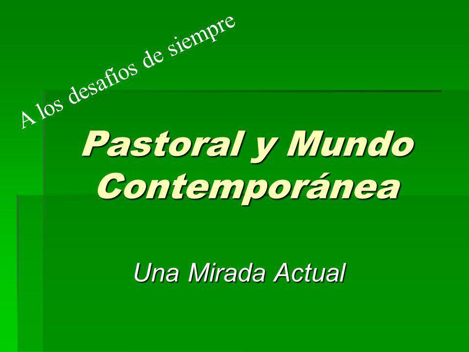Pastoral y Mundo Contemporánea A los desafíos de siempre Una Mirada Actual