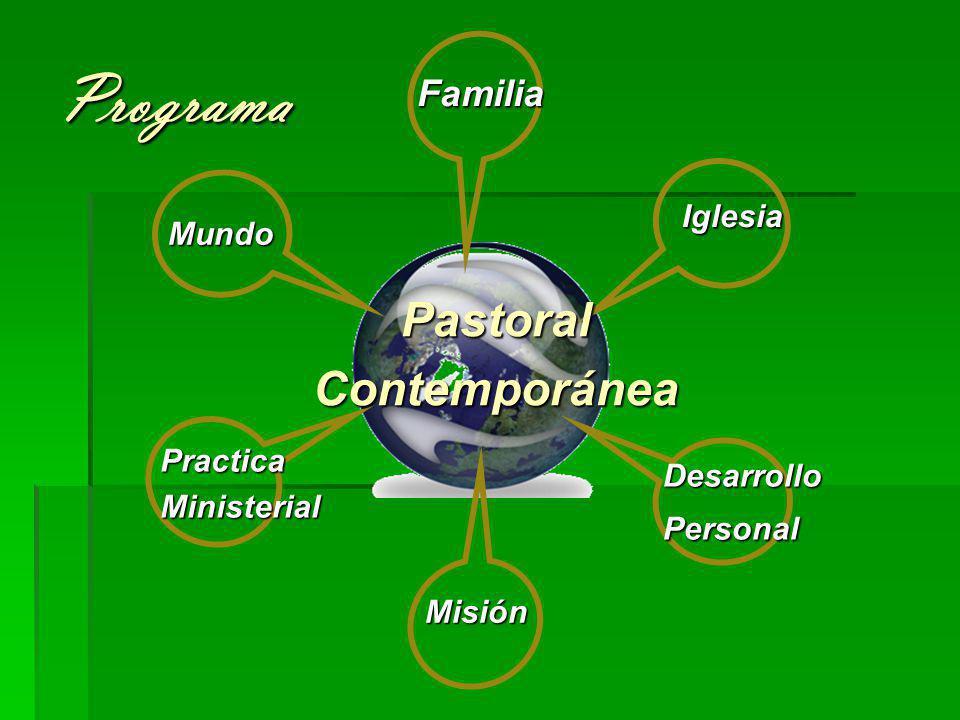 Programa PastoralContemporánea Familia Iglesia DesarrolloPersonal Misión PracticaMinisterial Mundo