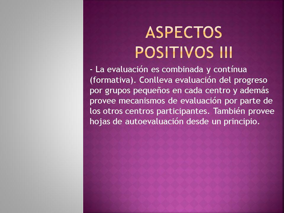 - La evaluación es combinada y contínua (formativa).