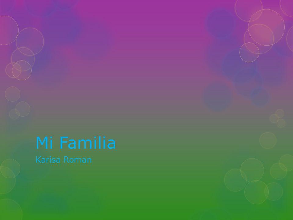Mi Familia Karisa Roman