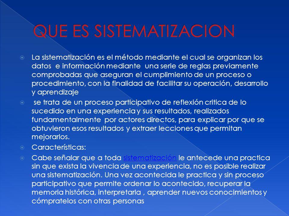 La sistematización es el método mediante el cual se organizan los datos e información mediante una serie de reglas previamente comprobadas que asegura