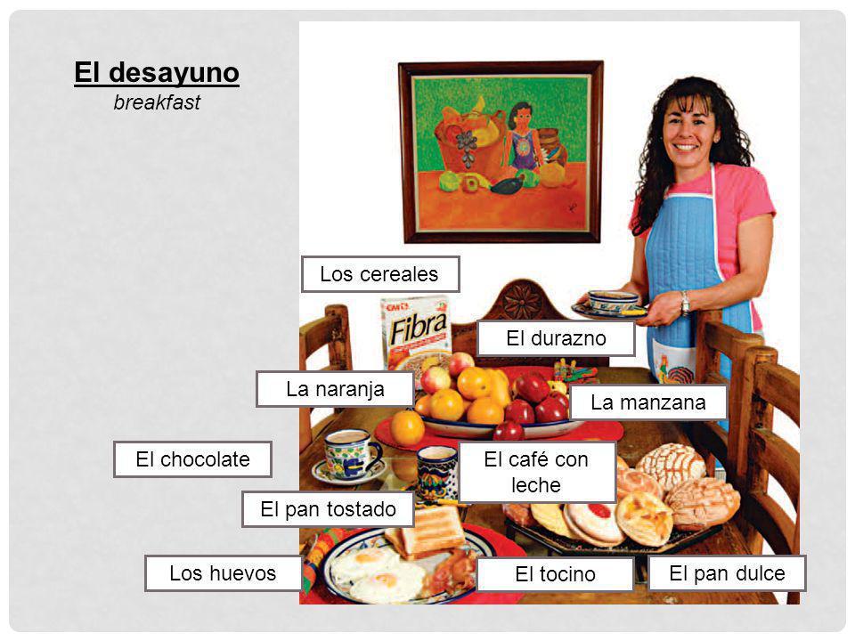 El desayuno breakfast Los cereales El durazno La manzana La naranja El chocolateEl café con leche El pan dulce El pan tostado Los huevos El tocino