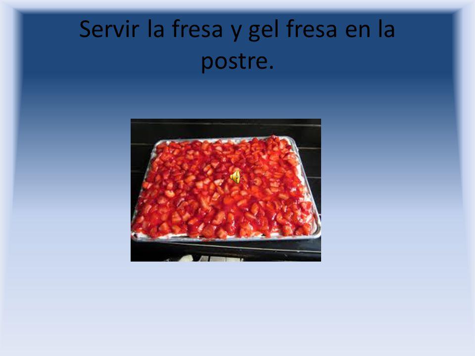 No mezclar la fresa y gel fresa,revolver