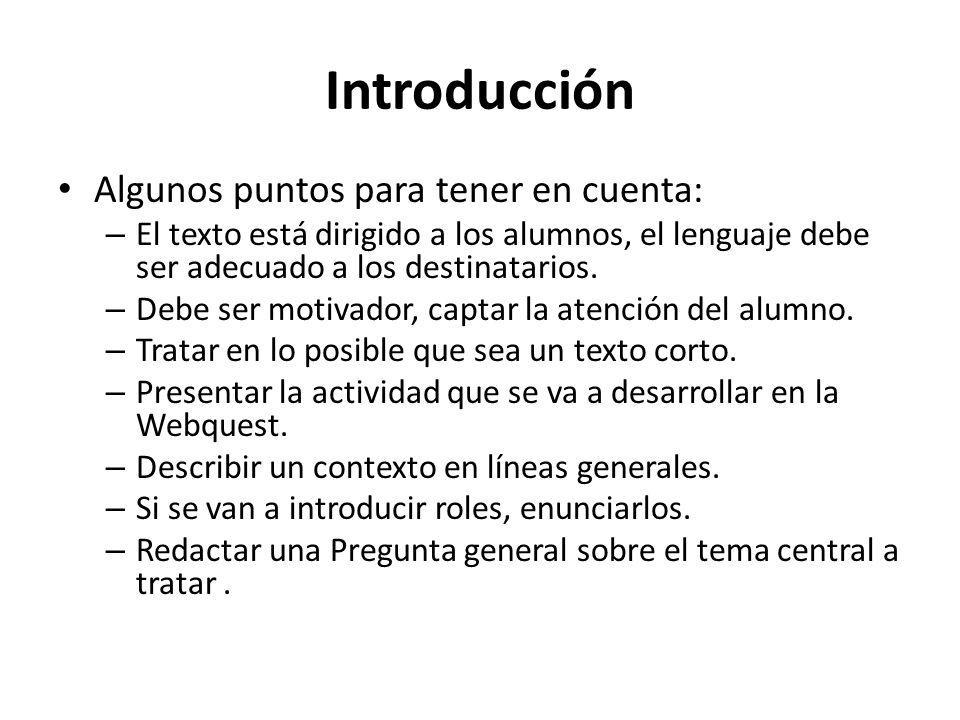Introducción Algunos puntos para tener en cuenta: – El texto está dirigido a los alumnos, el lenguaje debe ser adecuado a los destinatarios. – Debe se