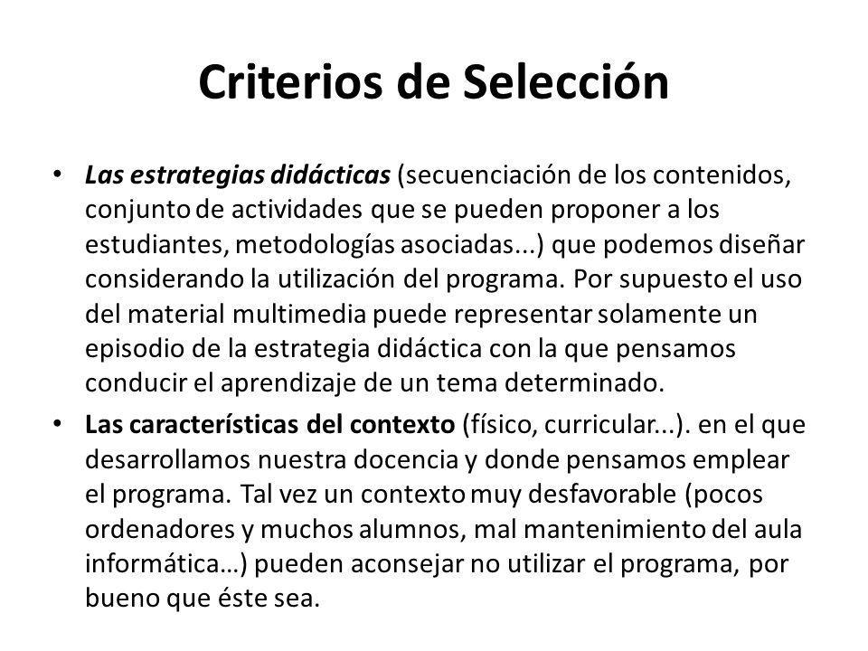 Criterios de Selección Las estrategias didácticas (secuenciación de los contenidos, conjunto de actividades que se pueden proponer a los estudiantes,