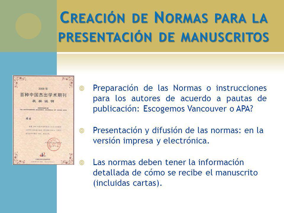 C REACIÓN DE N ORMAS PARA LA PRESENTACIÓN DE MANUSCRITOS Preparación de las Normas o instrucciones para los autores de acuerdo a pautas de publicación