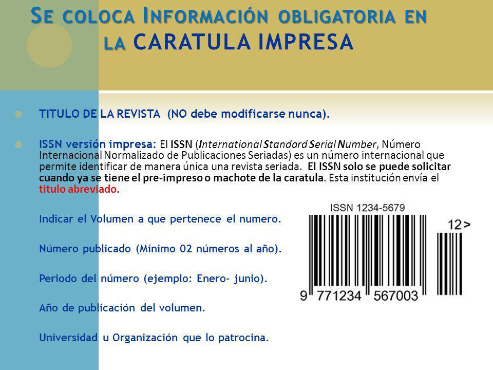 S E COLOCA I NFORMACIÓN OBLIGATORIA EN LA S E COLOCA I NFORMACIÓN OBLIGATORIA EN LA CARATULA IMPRESA TITULO DE LA REVISTA (NO debe modificarse nunca).