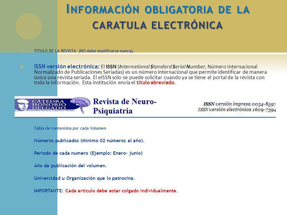 I NFORMACIÓN OBLIGATORIA DE LA CARATULA ELECTRÓNICA TITULO DE LA REVISTA (NO debe modificarse nunca). ISSN versión electrónica: El ISSN (International
