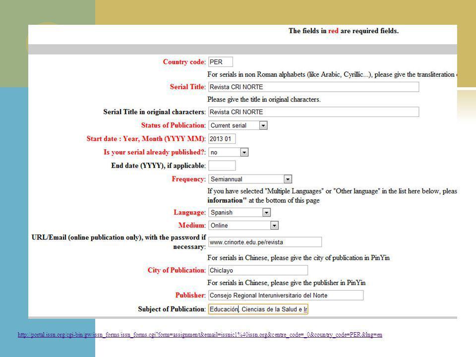http://portal.issn.org/cgi-bin/gw/issn_forms/issn_forms.cgi?form=assignment&email=issnic1%40issn.org&centre_code=_0&country_code=PER&lng=en