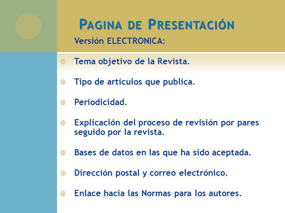 Versión ELECTRONICA: Tema objetivo de la Revista. Tipo de artículos que publica. Periodicidad. Explicación del proceso de revisión por pares seguido p