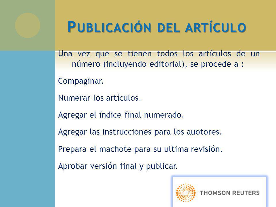 P UBLICACIÓN DEL ARTÍCULO Una vez que se tienen todos los artículos de un número (incluyendo editorial), se procede a : Compaginar. Numerar los artícu