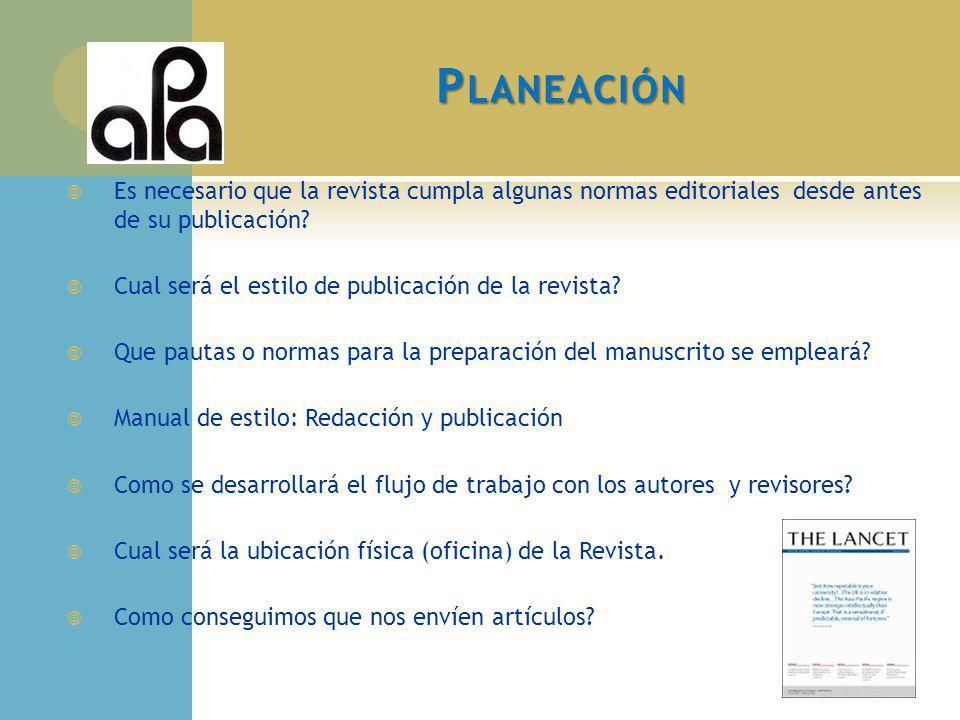 P LANEACIÓN Primer paso: Revisar los criterios exigidos por Portal: http://www.latindex.unam.mx/latindex/catalogo.html http://www.latindex.unam.mx/latindex/catalogo.html 1) Revista Impresa: 33 criterios.