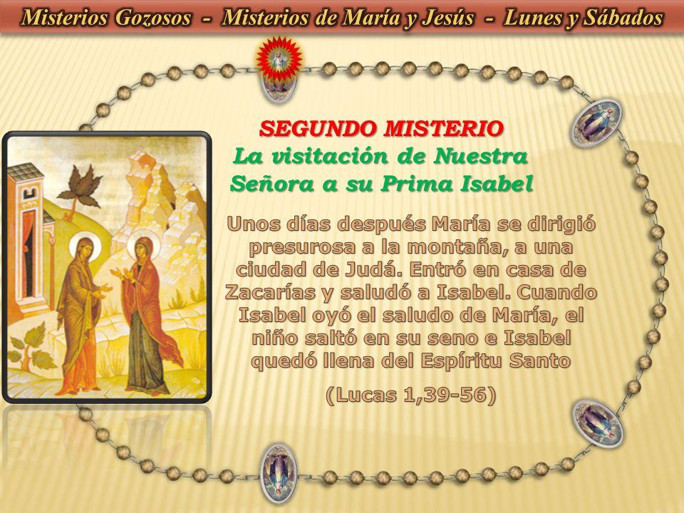 SEGUNDO MISTERIO La visitación de Nuestra Señora a su Prima Isabel