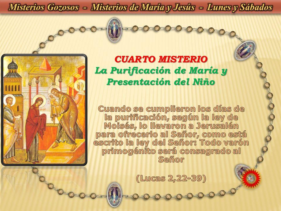 CUARTO MISTERIO La Purificación de María y Presentación del Niño