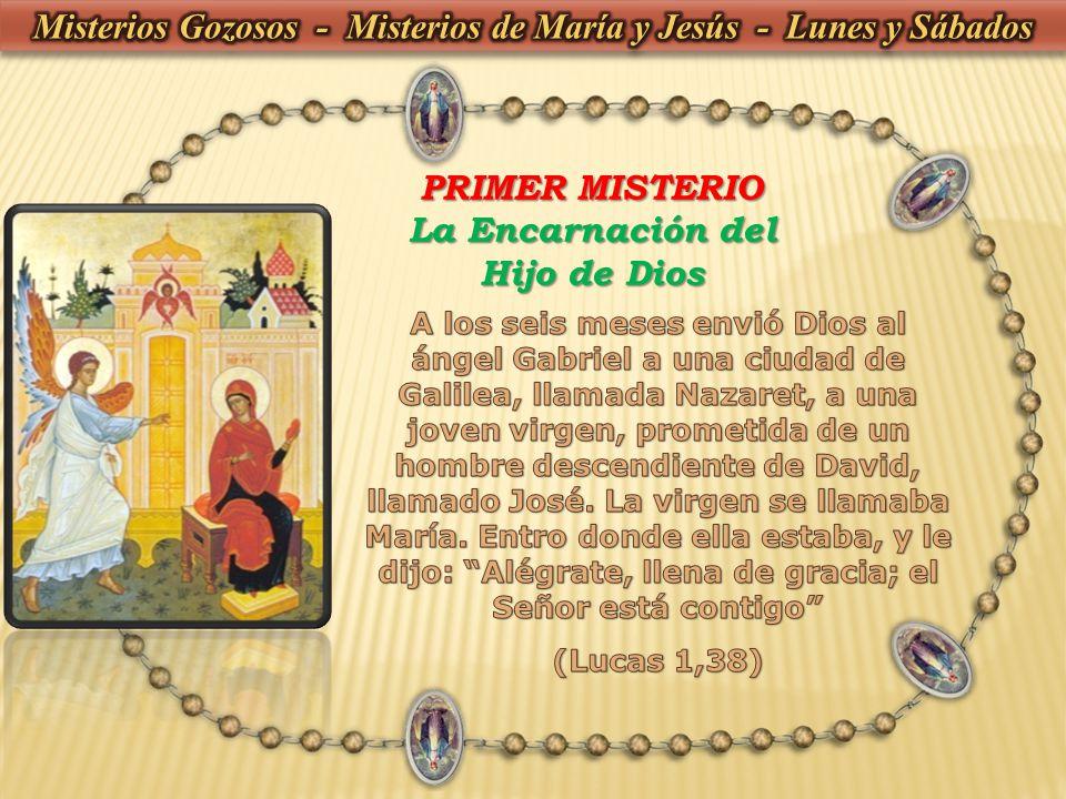 PRIMER MISTERIO La Encarnación del Hijo de Dios
