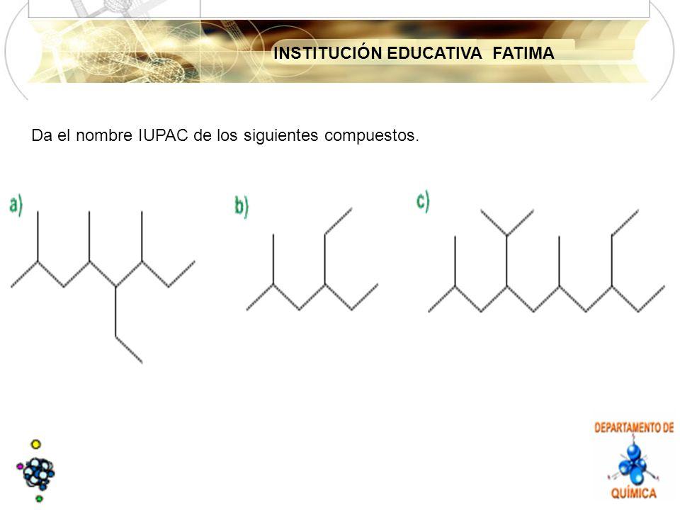 Da el nombre IUPAC de los siguientes compuestos.