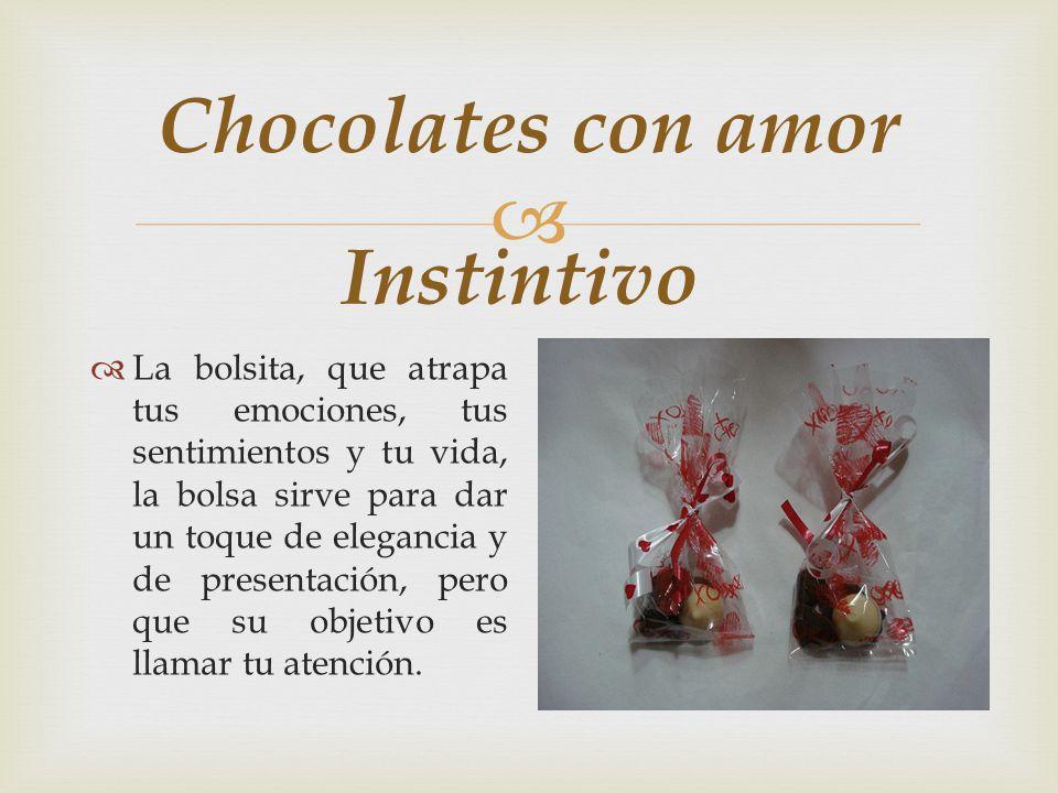 Chocolates con amor Instintivo Cintas de varios colores, ya que reflejan el autoestima y el valor de la vida, cada una son y significan una historia diferente.