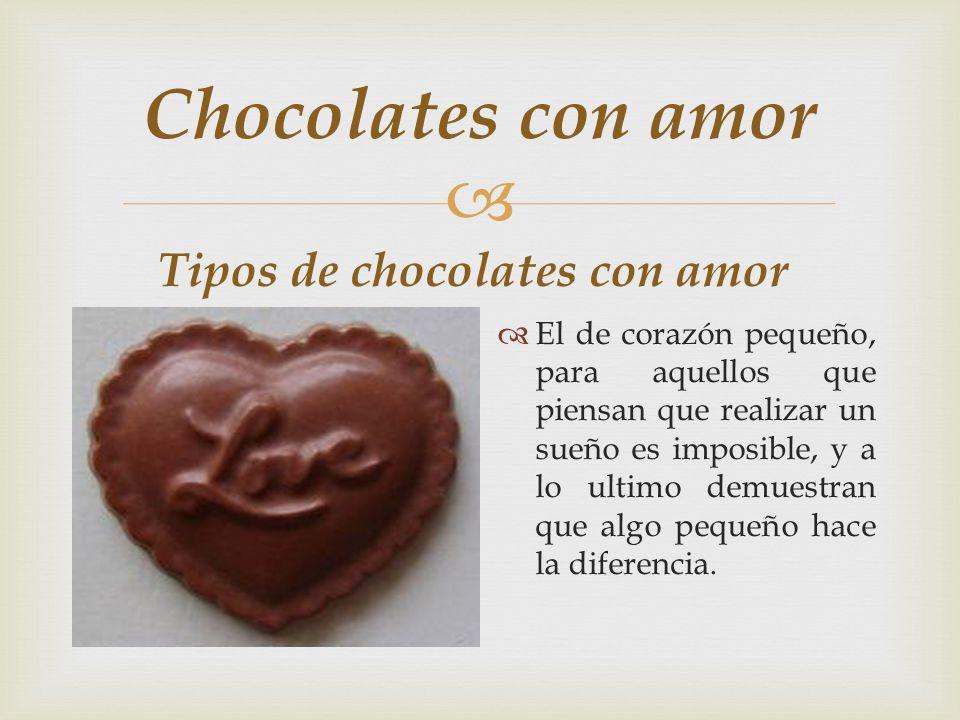 Tu puedes comenzar a escribir tu vida, a marcar tu historia y a dibujar tu rostro, chocolates con amor, a incluido una frase para cada una de las personas que deseen llevarlos, mas que una frase, es un reflejo de lo que queremos ver, de lo que creemos ser y de lo que soñamos ser, cada frase es una emoción diferente, tal vez te preguntes como puede hacer todo esto si solo es un chocolate?, pues te equivocas, mas que un chocolate, es aprender a ver la vida como un niño, y el mundo como caramelo.