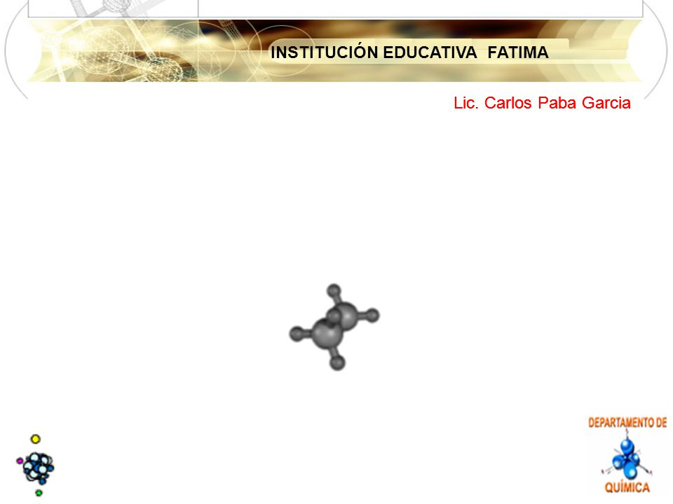 INSTITUCIÓN EDUCATIVA FATIMA Lic. Carlos Paba Garcia CONTENIDOCONTENIDO 1. Isomeria.