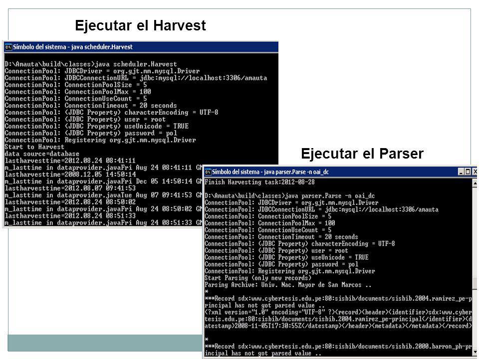 Ejecutar el Parser Ejecutar el Harvest