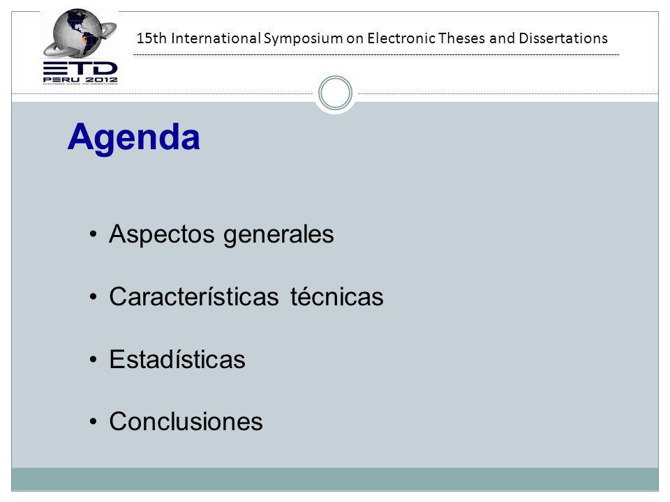 15th International Symposium on Electronic Theses and Dissertations RPTD y AMAUTA Repositorios (services providers) que recolectan los metadatos de tesis, revistas, libros y otros tipos de contenidos de portales peruanos.