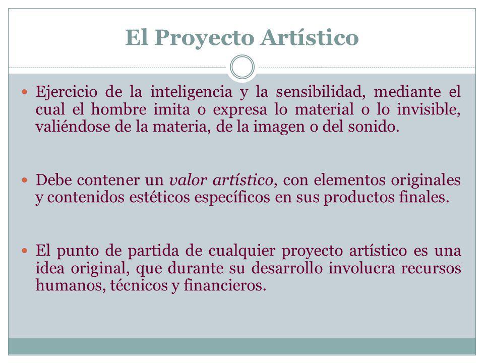 El Proyecto Artístico Ejercicio de la inteligencia y la sensibilidad, mediante el cual el hombre imita o expresa lo material o lo invisible, valiéndos