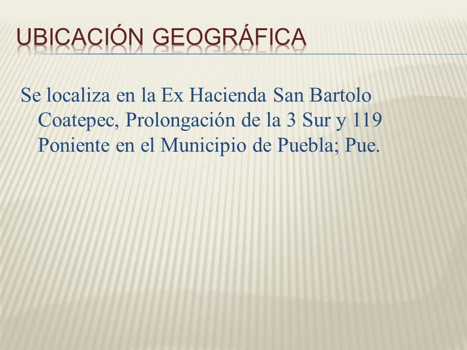 Se localiza en la Ex Hacienda San Bartolo Coatepec, Prolongación de la 3 Sur y 119 Poniente en el Municipio de Puebla; Pue.