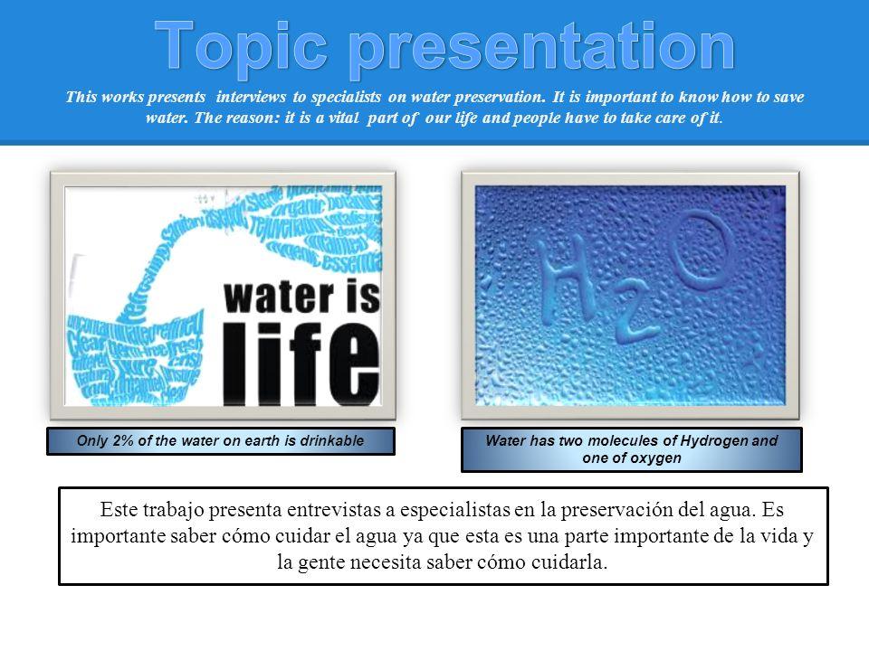 Este trabajo presenta entrevistas a especialistas en la preservación del agua.