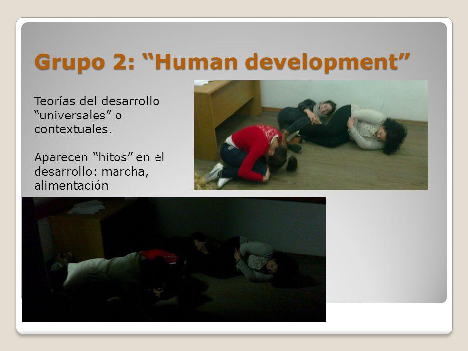 Grupo 2: Human development Teorías del desarrollo universales o contextuales.