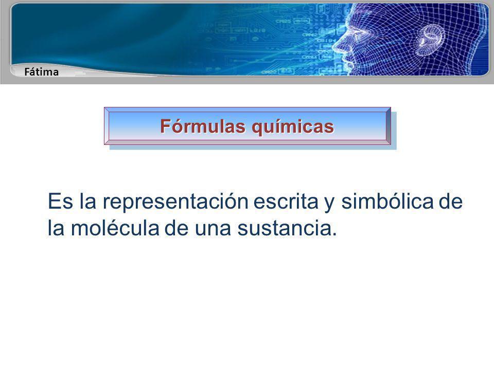 Fátima Fórmulas químicas Muestra: 1.La proporción en que se encuentran, los átomos que forman una molécula.átomosmolécula 2.También puede darnos información adicional como la manera en que se unen dichos átomos mediante enlaces químicos e incluso su distribución en el espacio.enlaces químicos