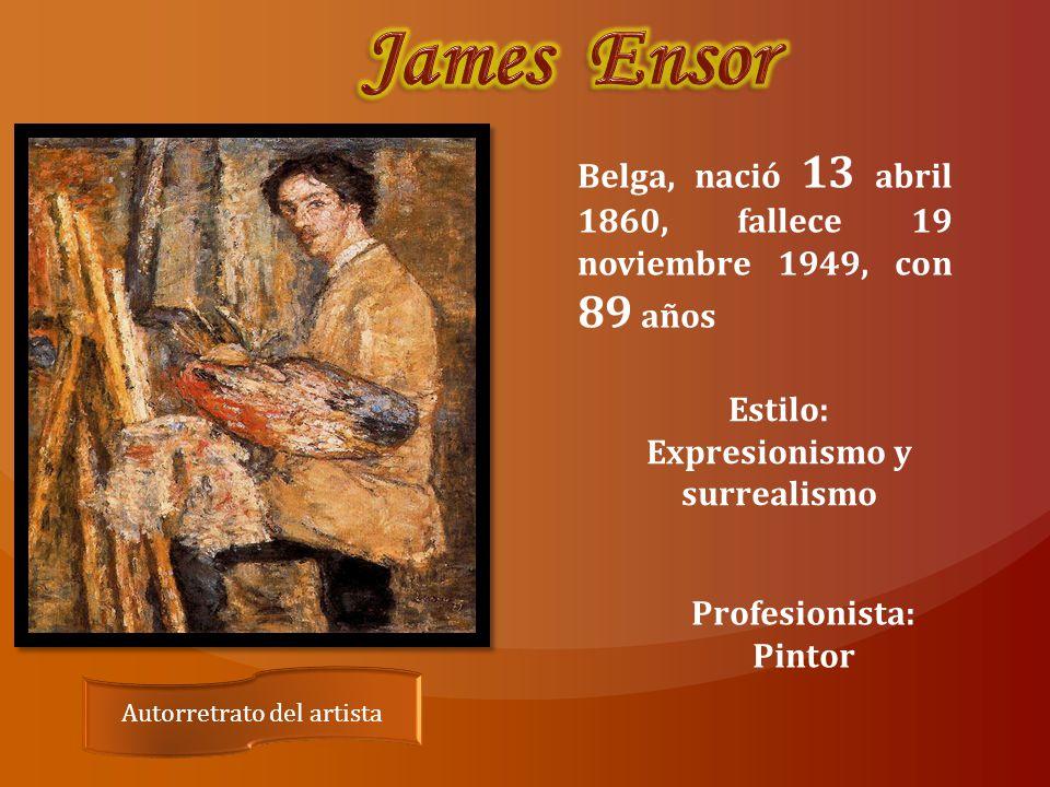 Autorretrato del artista Belga, nació 13 abril 1860, fallece 19 noviembre 1949, con 89 años Estilo: Expresionismo y surrealismo Profesionista: Pintor
