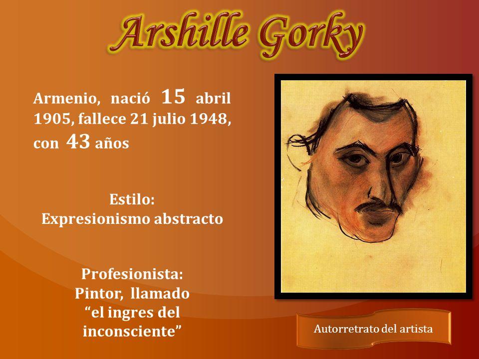 Autorretrato del artista Armenio, nació 15 abril 1905, fallece 21 julio 1948, con 43 años Estilo: Expresionismo abstracto Profesionista: Pintor, llamado el ingres del inconsciente