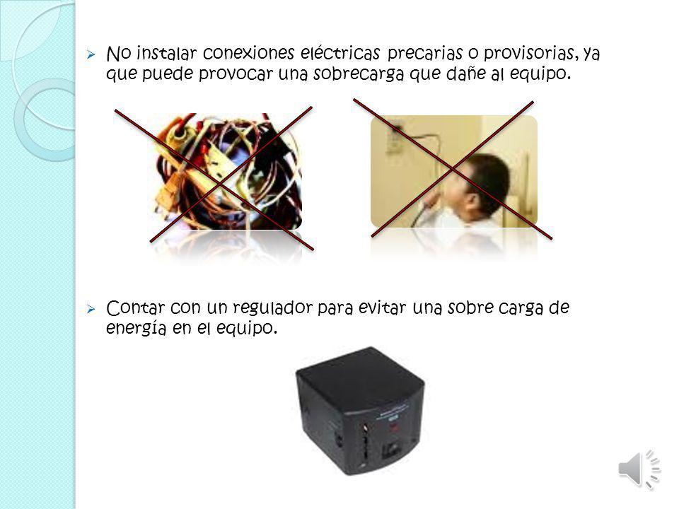 No instalar conexiones eléctricas precarias o provisorias, ya que puede provocar una sobrecarga que dañe al equipo.