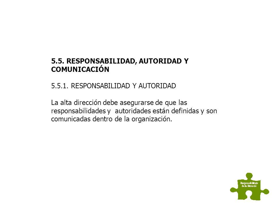 5.4. PLANIFICACIÓN 5.4.1. OBJETIVOS DE LA CALIDAD La alta dirección debe asegurarse de que los objetivos de la calidad, incluyendo aquellos necesarios