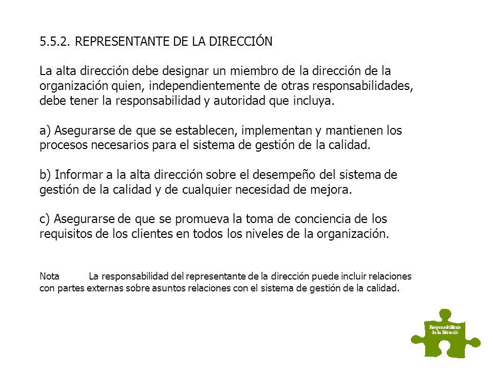 5.5. RESPONSABILIDAD, AUTORIDAD Y COMUNICACIÓN 5.5.1. RESPONSABILIDAD Y AUTORIDAD La alta dirección debe asegurarse de que las responsabilidades y aut