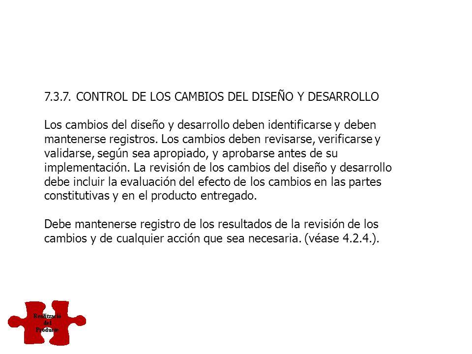 7.3.6. VALIDACIÓN DEL DISEÑO Y DESARROLLO Se debe realizar la validación del diseño y desarrollo de acuerdo con lo planificado (véase 7.3.1.) para ase
