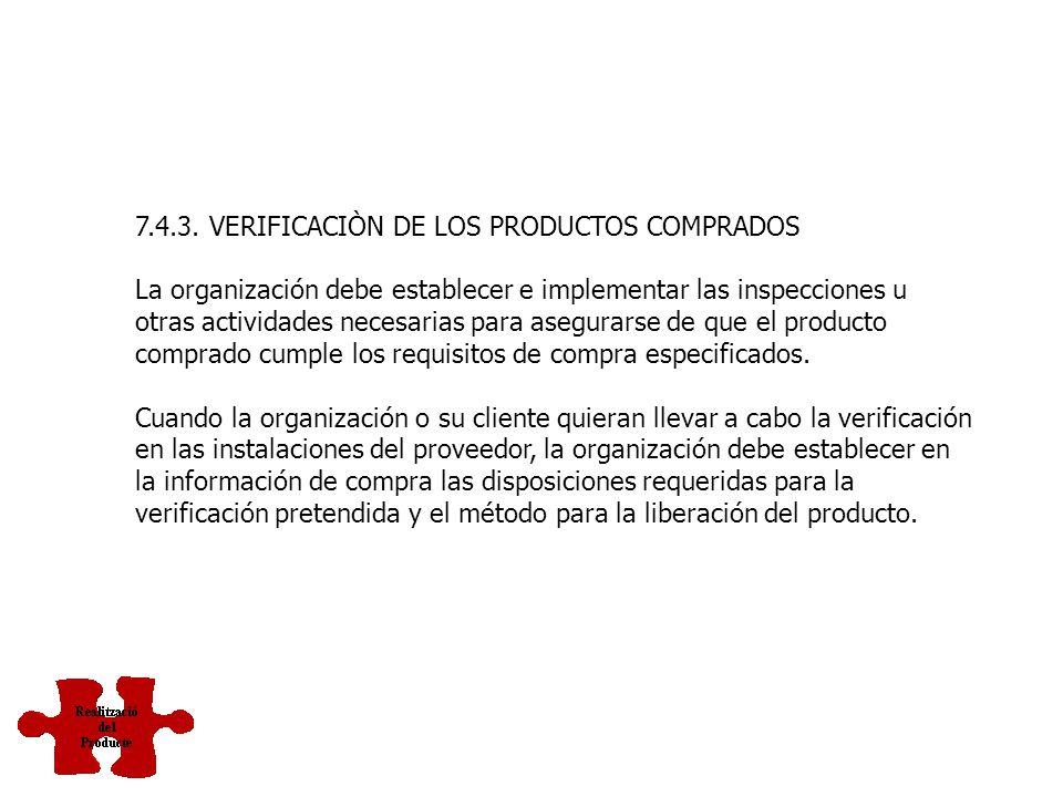 7.4.2. INFORMACIÓN DE LAS COMPRAS La información de las compras debe describir el producto a comprar, incluyendo cuando sea apropiado: a) Requisitos p