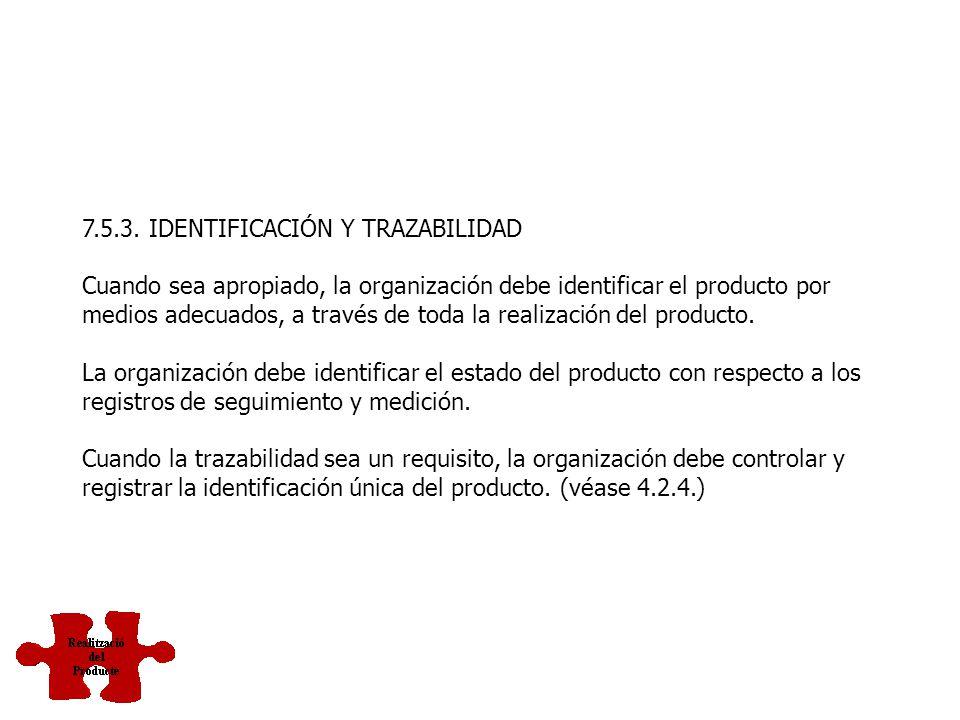 7.5.2. VALIDACIÓN DE LOS PROCESOS DE LA PRODUCCIÓN Y DE LA PRESTACIÓN DEL SERVICIO La organización debe validar aquellos procesos de producción y de p