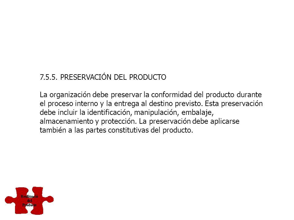 7.5.4. PROPIEDAD DEL CLIENTE La organización debe cuidar los bienes que son propiedad del cliente mientras estén bajo el control de la organización o