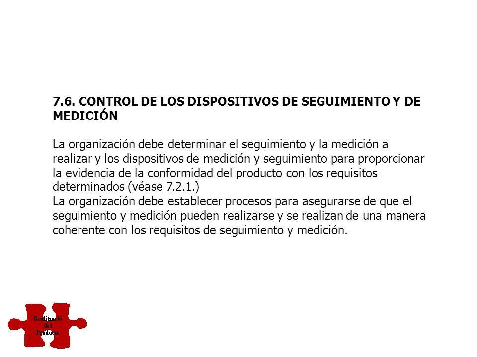 7.5.5. PRESERVACIÓN DEL PRODUCTO La organización debe preservar la conformidad del producto durante el proceso interno y la entrega al destino previst
